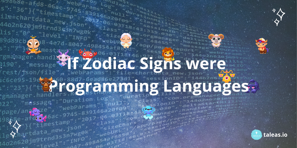 If Zodiac Signs were Programming Languages – Taleas